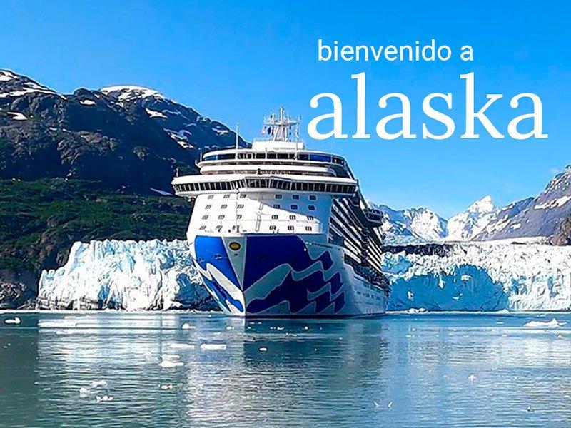 Bienvenido Princess a Alaska